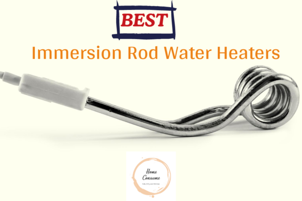 best Immersion Rod Water Heaters