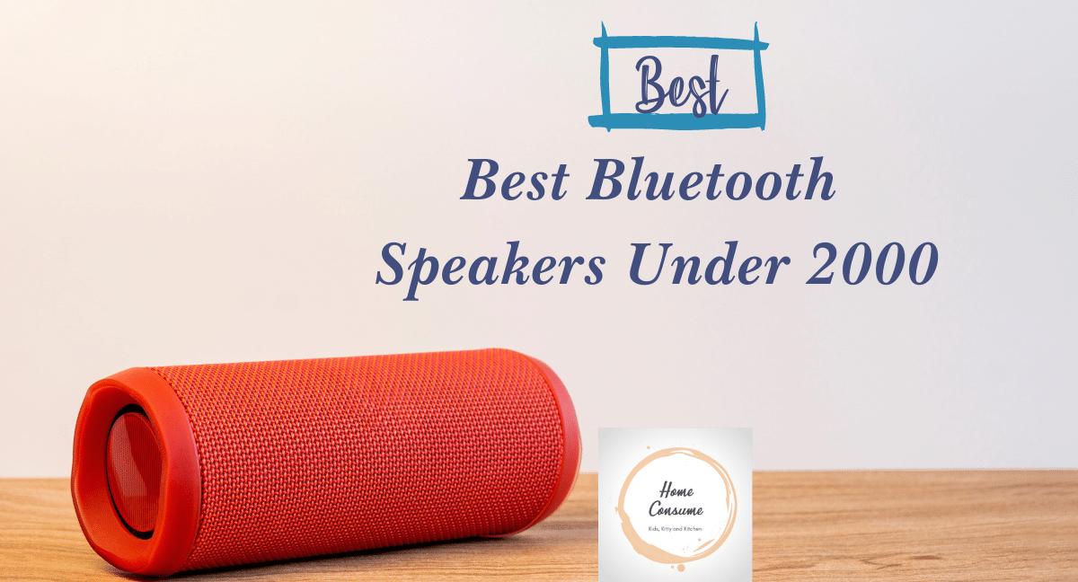 Best Best Bluetooth Speakers Under 2000