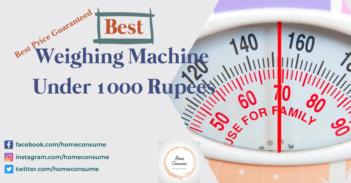 Best Weighing Machine Under 1000 Rupees