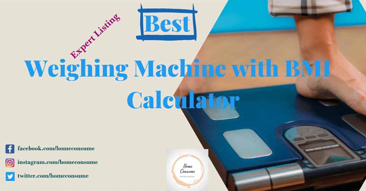 Best Weighing Machine with BMI Calculator