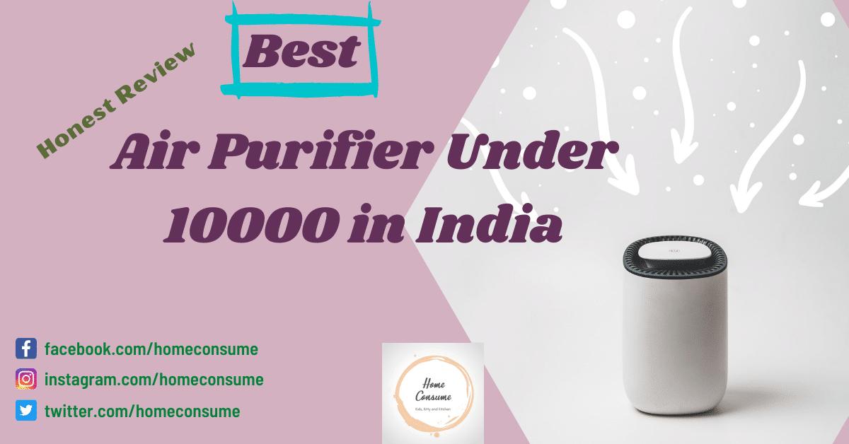 Best Air Purifier Under 10000
