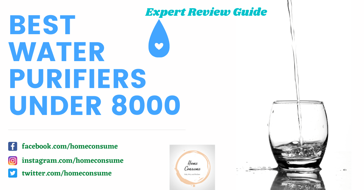 Best water purifier under 8000