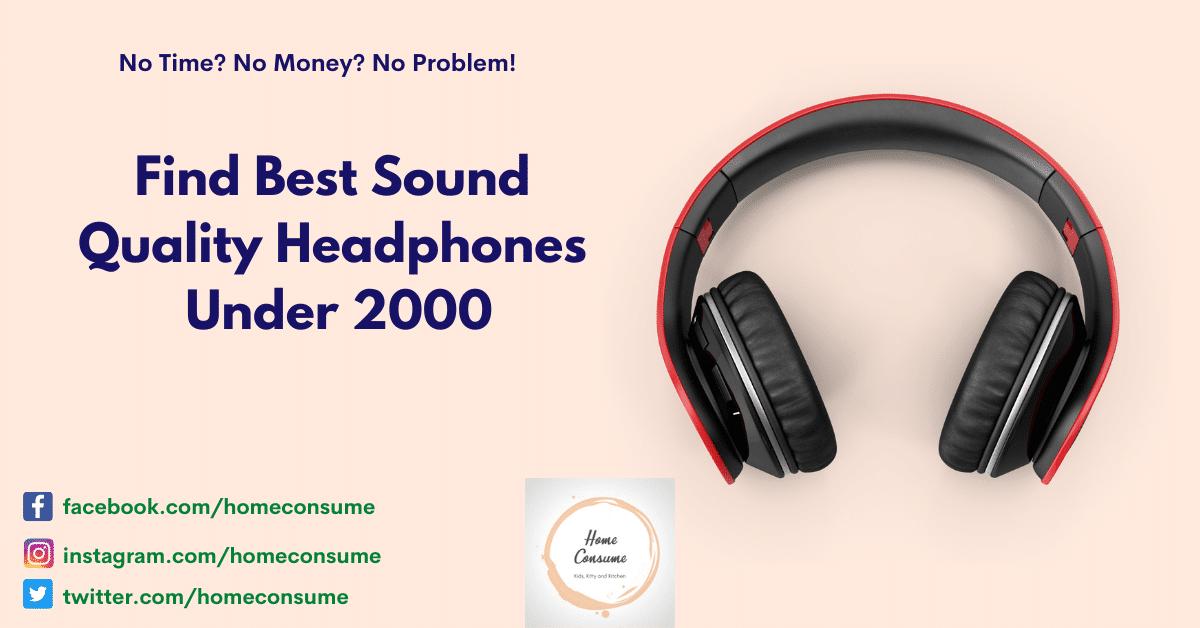 Best Sound Quality Headphones Under 2000