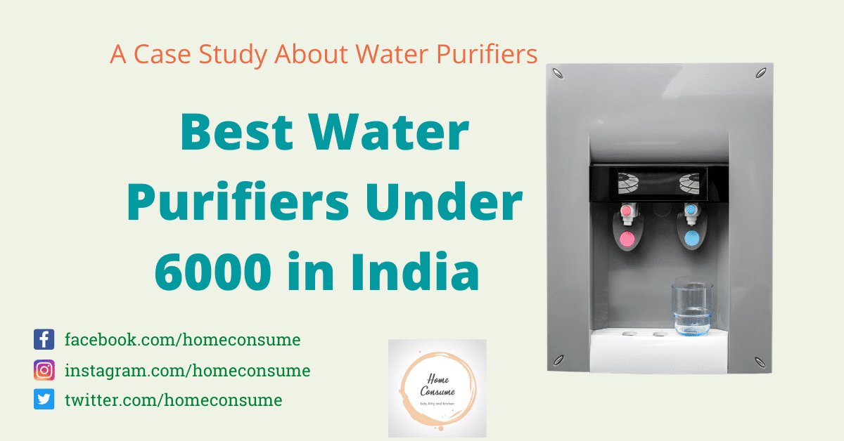 Best Water Purifiers Under 6000 in India